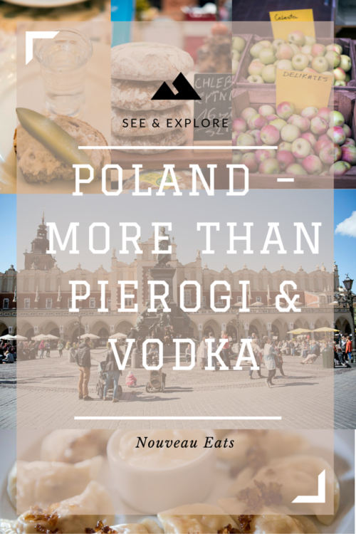 Poland – More Than Pierogi & Vodka.