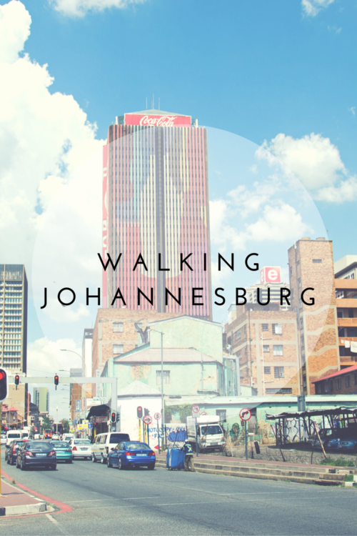 Walking Johannesburg (1)